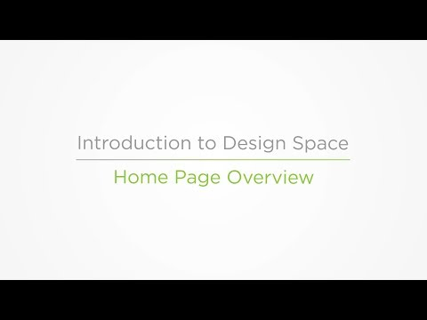 Embedded thumbnail for Home Page Overview - Introduction to Design Space